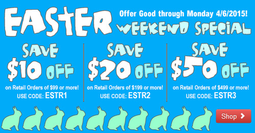 Save Big this Easter Weekend through 4/6/2015!